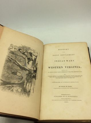 HISTORY OF THE EARLY SETTLEMENT AND INDIAN WARS OF WESTERN VIRGINIA; Embracing an Account of the Various Expeditions in the West, Previous to 1795. Also, Biographical Sketches of Col. Ebenezer Zane, Major Samuel M'Colloch, Lewis Wetzel, Genl. Andrew Lewis, Genl. Daniel Brodhead, Capt. Samuel Brady, Col. Wm. Crawford; and Other Distinguished Actors in Our Border Wars.