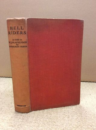 HELL RIDERS. Patrolman Craven as told to W. J. Blackledge.