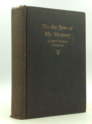 TO THE BEST OF MY MEMORY. Albert Payson Terhune