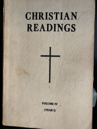 CHRISTIAN READINGS: YEAR I VOL. IV: EASTER TO THE 17TH SUNDAY. John E. Rotelle