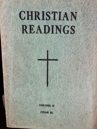 CHRISTIAN READINGS: YEAR II VOL. II: 17TH SUNDAY OF THE YEAR TO ADVENT. John E. Rotelle