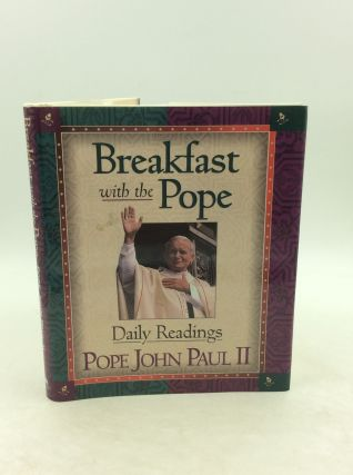 BREAKFAST WITH THE POPE: Daily Readings. Pope John Paul II